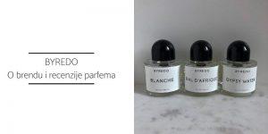 Byredo parfemi recenzija