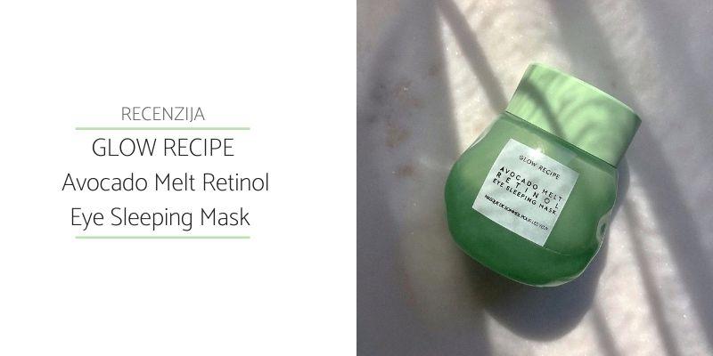 Glow Recipe Avocado Melt Retinol Eye Mask Recenzija