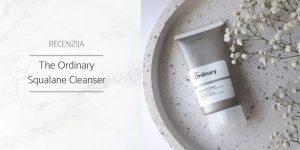 The_Ordinary_Squalane_Cleanser_Recenzija